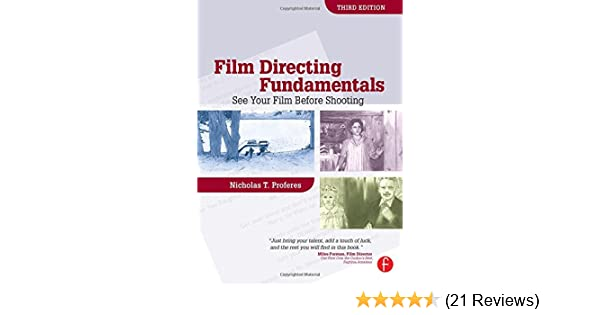 Film Directing Fundamentals Third Edition See Your Film Before