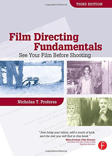 Film Directing Fundamentals, Third Edition: See Your Film Before Shooting