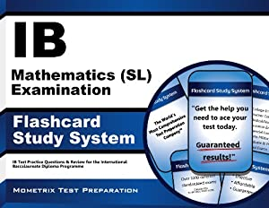 IB Mathematics (SL) Examination Flashcard Study System: IB Test Practice Questions & Review for the International Baccalaureate Diploma Programme (Cards)