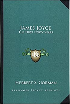James Joyce: His First Forty Years