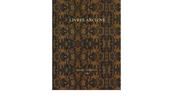 Livres Anciens Catalog Rodolphe Chamonal Amazon Com Books