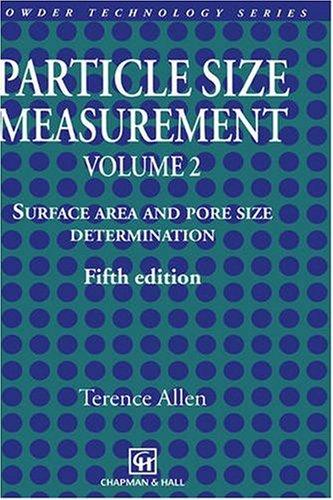Particle Size Measurement: Volume 2: Surface Area and Pore Size Determination. (Particle Technology Series)
