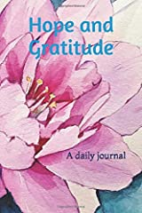 Hope and Gratitude: A daily journal (Hope and Gratitude Journals) Paperback
