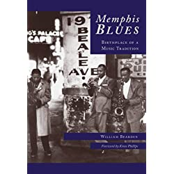 Memphis Blues: Birthplace Of A Music Tradition (TN) (Images of America)