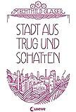 Stadt aus Trug und Schatten (Eisenheim-Dilogie)