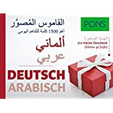 PONS Bildwörterbuch Deutsch (Ausgangssprache Arabisch): Die wichtigsten Begriffe und Redewendungen in topaktuellen Bildern für den Alltag