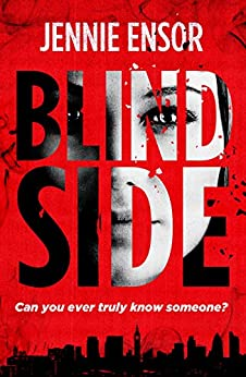 Blind Side: A gripping thriller crossed with a love story by [Ensor, Jennie]