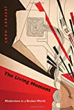 The Living Moment: Modernism in a Broken World
