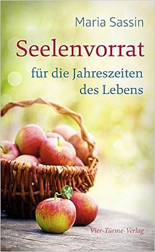 Seelenvorrat Fur Die Jahreszeiten Des Lebens Amazon De Maria Sassin Bucher