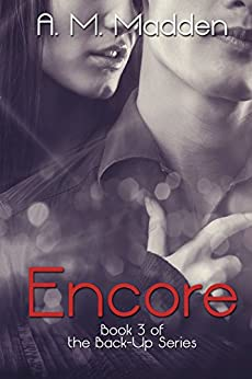Encore (Book 3 of The Back-Up Series) by [Madden, A.M.]