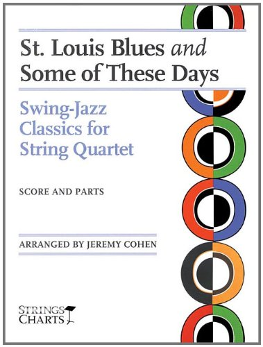 St. Louis Blues and Some of These Days: Swing Jazz Classics for String Quartet Sheet Music (String Letter Publishing) (Strings)