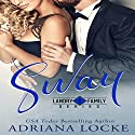 Sway: Landry Family Series, Book 1 Audiobook by Adriana Locke Narrated by Kai Kennicott, Wen Ross