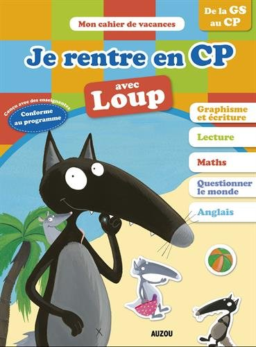 Cahier De Vacances Du Loup - Je Rentre En CP édition 2018
