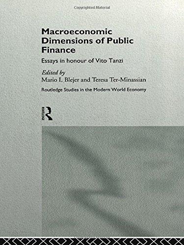 Macroeconomic Dimensions of Public Finance: Essays in Honour of Vito Tanzi (Routledge Studies in the Modern World Econom