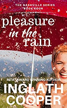 The Nashville Series - Book Four - Pleasure in the Rain by [Cooper, Inglath]