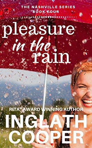 - The Nashville Series - Book Four - Pleasure in the Rain