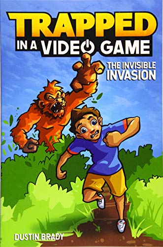 Trapped in a Video Game (Book 2): The Invisible -