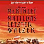 Matildas letzter Walzer | Tamara McKinley