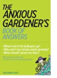 img - for The Anxious Gardener's Book of Answers book / textbook / text book