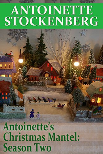 (Antoinette's Christmas Mantel: Season Two: A River Runs Through It)