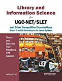 Library and Information Science for UGC-NET/SLET and other Competitive Examinations: Theory and Objective Type Questions with Answers