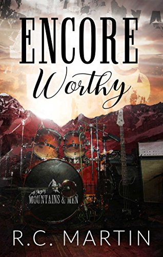 Encore Worthy (Mountains & Men Book 1) ()