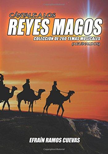 Descargar Libro Cantale A Los Reyes Magos: Coleccion De 260 Temas Musicales Efrain Ramos-cuevas