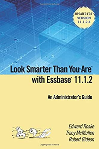 buy look smarter than you are with essbase 11 1 2 an rh amazon in oracle hyperion planning administrator's guide 11.1.2.4 oracle hyperion planning administrator's guide 11.1.2.4