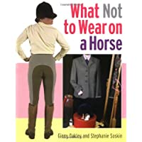 What Not to Wear on a Horse