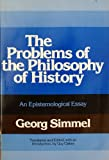 The Problems of the Philosophy of History: An Epistemological Essay