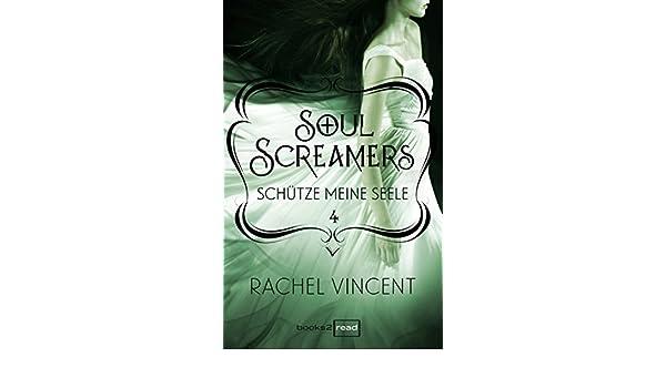 Schütze meine Seele: Soul Screamers 4 (German Edition)