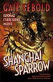 Shanghai Sparrow, Gaie Sebold, 1781081859