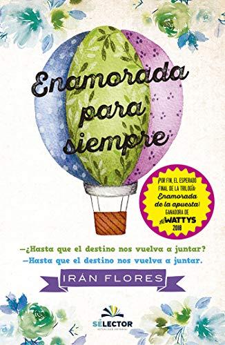 Enamorada para siempre (Juvenil) (Spanish Edition) by [Irán Flores]