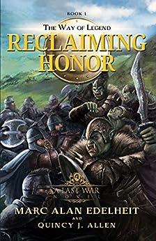 Reclaiming Honor (The Way of Legend Book 1) by [Edelheit, Marc Alan, Allen, Quincy J]