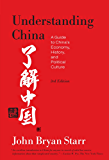 Understanding China  [3rd Edition]: A Guide to China's Economy, History, and Political Culture