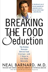 Breaking the Food Seduction: The Hidden Reasons Behind Food Cravings--And 7 Steps to End Them Naturally Kindle Edition