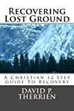 Recovering Lost Ground, David Therrien, 1469937115