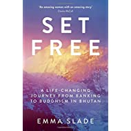Set Free: A Life-Changing Journey from Banking to Buddhism in Bhutan