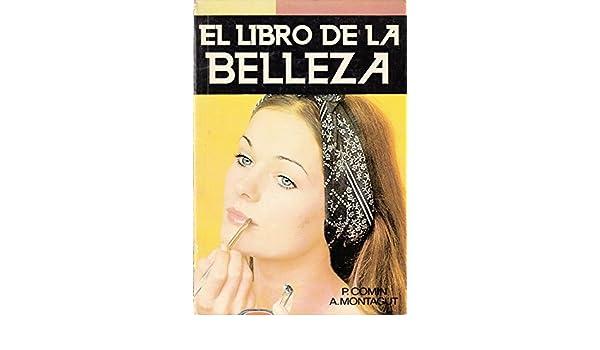 El libro de la belleza: Como ser bella y elegante (Biblioteca Danae del hogar) (Spanish Edition): María del Pilar Comín: 9788470602092: Amazon.com: Books