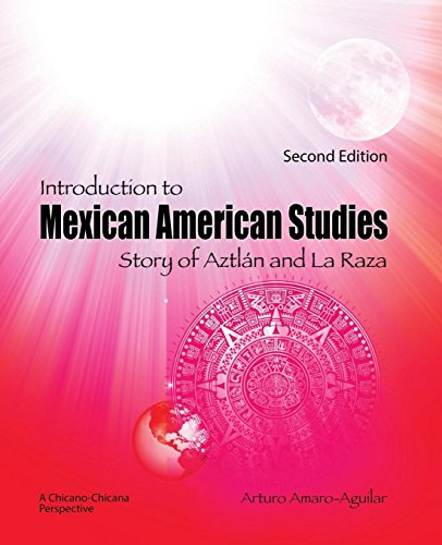 Introduction to Mexican American Studies: Story of Aztlan and La Raza