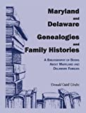 Maryland and Delaware Genealogies and Family Histories, Donald Odell Virdin, 1556138679