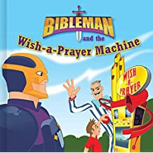 Bibleman and the Wish-a-Prayer Machine (board book)