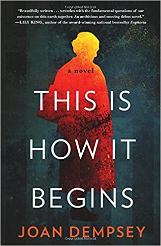 This Is How It Begins >> Amazon Com This Is How It Begins A Novel 9781631523083 Joan