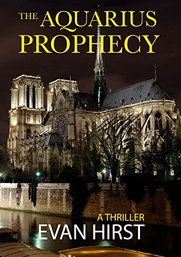 The Aquarius Prophecy: A Conspiracy Thriller (Isa Floris Book 1) by [Hirst, Evan]