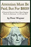 Attention Must Be Paid, but For $800?, Peter Wayner, 1481025953