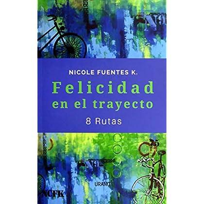 Felicidad en el trayecto (Spanish Edition)