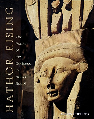 Ancient Egyptian Hathor - Hathor Rising: The Power of the Goddess in Ancient Egypt