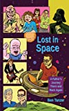 Image of Lost in Space: A Father's Journey There and Back Again
