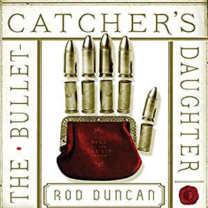 The Bullet-Catcher's Daughter Audiobook