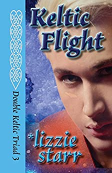 Keltic Flight (Double Keltic Triad Book 3) by [starr, lizzie]